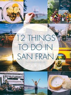 "I hope that #1 is, ""don't EVER call it 'San Fran.' Locals hate that... // 12 Things You Can't Leave SF Without Doing!"