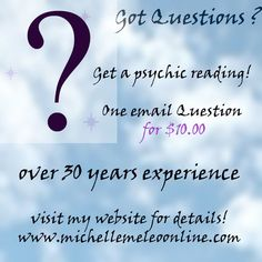 Visit my website at http://www.michellemeleoonline.com for more psychic services!