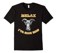 Goat Shirt - Relax I've goat this t-shirt
