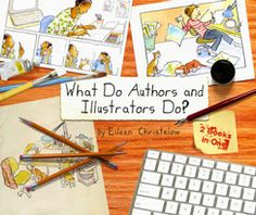 What Do Authors and Illustrators Do? (2013) by Eileen Christelow. ISBN 978-0-547-97260-2.