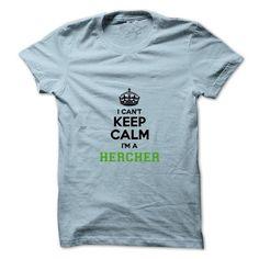 cool HERCHER Hoodies, I can't keep calm, I'm a HERCHER Name T-Shirt