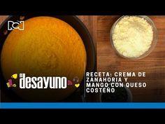 Receta: crema de zanahoria y mango con queso costeño | El Desayuno - YouTube Chefs, Mango, Queso, Youtube, Breakfast, Cooking Recipes, Carrot Cream, Cooking Videos, Cook