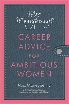 Mrs. Moneypennystar Financial Times columnist, TV personality, wife, mother, and owner of a successful small businessis worried about women. She understands that although women cant have it all, theyr