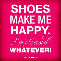 Shoes make me happy! #Fashion #shoes #quote