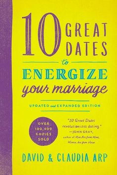 9780310344025, 10 Great Dates to Energize Your Marriage : Updated and Expanded Edition, David and Claudia Arp