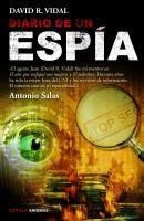 Diario de un espía / David R. Vidal ; prólogos de Larry N. Hologield y Robert D. Steele Vivas
