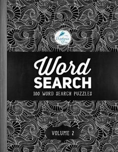 Word Search: 100 Word Search Puzzles: Volume 2: A Unique Book With 100 Stimulating Word Search Brain Teasers, Each Puzzle Accompanied By A B