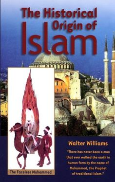 The Historical Origin of Islam by Walter Williams,http://www.amazon.com/dp/1881040518/ref=cm_sw_r_pi_dp_z16btb1PAE3EGM87