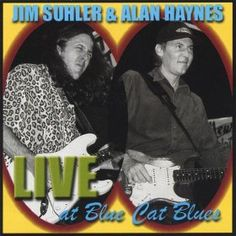 Live at Blue Cat Blues: Jim Suhler & Alan Haynes: MP3 Downloads - One of the best i have seen in person when in Austin