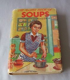 Vintage book - The Master Book Of Soups By Henry Smith www.rubylane.com