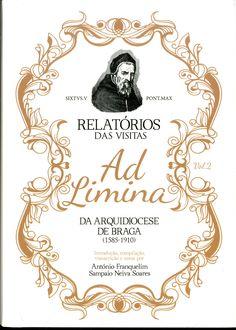 """Relatórios das visitas Ad Limina da Arquidiocese de Braga (1585-1910) / Reports of visits ad limina of the Roman Catholic Archdiocese of Braga (1585-1910)"