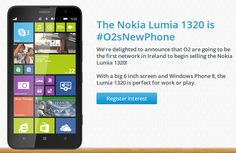 Nokia Lumia 1320 phablet soon in Ireland   The reports that Nokia News Ireland, will soon be available mid-range 6-1320 instrument phablet N...