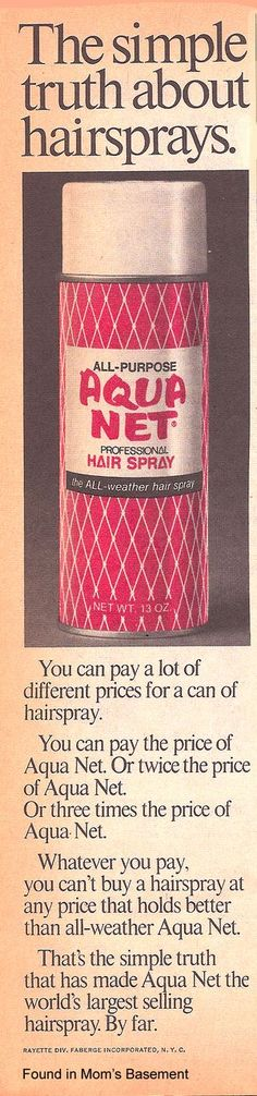 Aqua Net hairspray & that wonderful stiff feeling 70's Farah Faucett do I tried to pull off in jr high