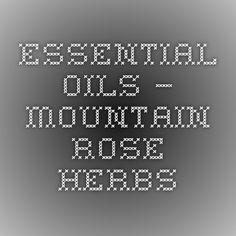 Essential Oils – Mountain Rose Herbs