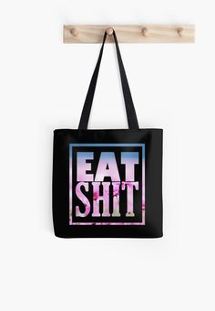 EAT SH1T by GutterDesigns  Wide selection of mens and womens clothes, accessories, stickers, laptop & phone cases, journals, coffee cups, throw pillows, tapestries and bedding!