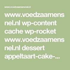 www.voedzaamensnel.nl wp-content cache wp-rocket www.voedzaamensnel.nl dessert appeltaart-cake-met-noten-koolhydraatarm