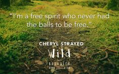 Some inspirational quotes from Cheryl Strayed, the author of the best-selling book Wild. Wild Cheryl Strayed, Cheryl Strayed Quotes, Quotable Quotes, Lyric Quotes, Book Quotes, Lyrics, Wild Quotes, Wild And Free Quotes, Some Inspirational Quotes