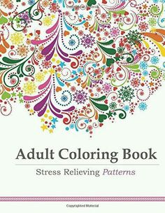 Usually When Things Are Labeled Adult Theyre Not Just A Little Nefarious These 10 Coloring Books Anything But And Could Seriously Sap Your Stress