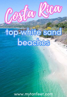 Our favorite white sand beaches in Costa Rica