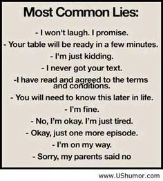 Most common lies...