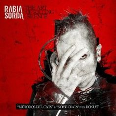Rabia Sorda - The Art Of Killing Silence (2012) [2CD]