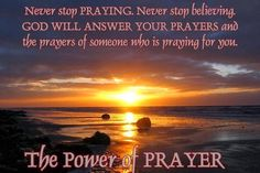 NEVER STOP PRAYING   Do not let your heart become troubled because things are not yet what you expected.  It's not over until I say that's it over.  Don't stop praying until you receive your blessings. Allow Me to show you how to bring your heart into a state of peace to receive your blessings.  Oh, quiet your soul and be calm, for the victory that is coming forth in your life will bring extraordinary peace and joy.