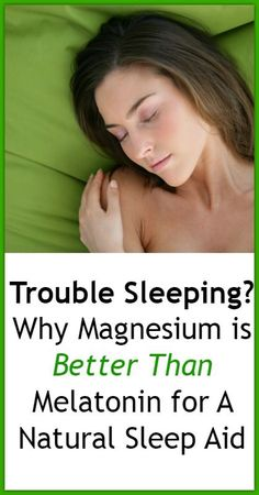 Trouble Sleeping? Why Magnesium is Better Than Melatonin for A Natural Sleep Aid…