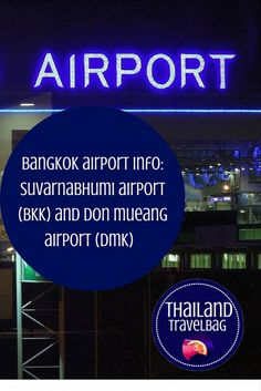 All the information you need for Bangkok Airport is in this blog! #Thailand #Suvarnabhumi #Donmueng