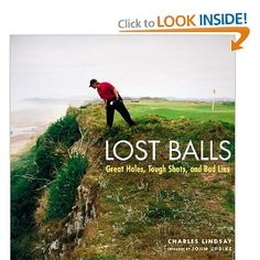 Golf School Lost Balls : Great Holes, Tough Shots, and Bad Lies - Golf Books, Golf Photography, Golf Lessons, Golf Humor, Words Worth, Bunker, Golf Tips, School Fun, Lost