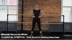 Feel Good & Healing Exercises with Classical Stretch, by Miranda Esmonde-White, founder of Essentrics
