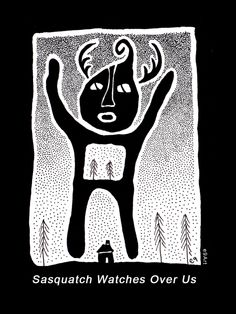 'Sasquatch Watches Over Us'  by e9Art. (Sasquatch Art, Bigfoot Art, Yeti Art, Intuitive Art, Outsider Art, Folk Art, Naive Art, Primitive Art, Sasquatch Illustration, Forest Spirit,  Protective Spirit)