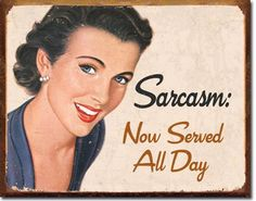 "Ephemera - Sarcasm Vintage Tin Sign Reads """" Sarcasm Served All Day. Ephemera - Sarcasm Tin Sign Ephemera - Sarcasm Tin Sign Measures- 16""""W X 12-1/2""""H Has holes in corners for easy hanging! Rolled e"