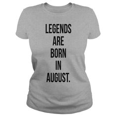Legends Are Born In August T-Shirts Rh1E7x #gift #ideas #Popular #Everything #Videos #Shop #Animals #pets #Architecture #Art #Cars #motorcycles #Celebrities #DIY #crafts #Design #Education #Entertainment #Food #drink #Gardening #Geek #Hair #beauty #Health #fitness #History #Holidays #events #Home decor #Humor #Illustrations #posters #Kids #parenting #Men #Outdoors #Photography #Products #Quotes #Science #nature #Sports #Tattoos #Technology #Travel #Weddings #Women
