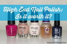 High End Nail Polish: Is it worth it? - Not Another Cover Girl