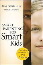 Smart Parenting for Smart Kids: Nurturing Your Child's True Potential by Eileen Kennedy Moore, PhD Mark S Lowenthal, PsyD  This book is exceptionally helpful! It talks about tempering perfectionism and tells us parents to resist giving pointers to our kids (aka. shut up and listen, in my words.) I loved the chapters on temperament, sensitivity, cooperation, joy, and . . . heck, it's all good.