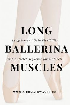 Workout Videos | Stretch Sequence for Flexibility | Flexibility Tips | Workout Video | Stretch Series | Ballet Inspired Workout | Ballet Stretch Video | Lengthen Muscles | How to get Flexibility