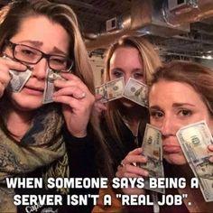 Oh it's a real job, it just sucks!!