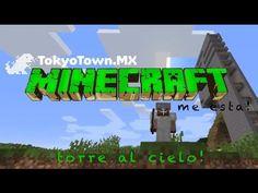 Minecraft me esta: Torre a las nubes!