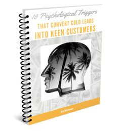 10 Psychological Triggers That Convert Cold Leads Into Keen Customers