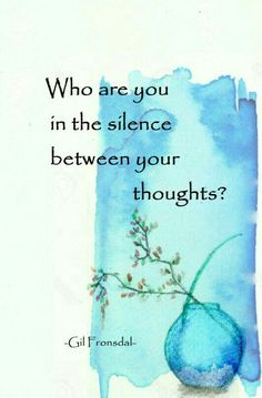 Who are you in the silence between your thoughts? Now Quotes, Words Quotes, Wise Words, Spiritual Quotes, Positive Quotes, Motivational Quotes, Inspirational Quotes, Poetry Quotes, Wisdom Quotes
