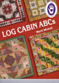 Log Cabin ABCs at From Marti featuring Quilting with The Perfect Patchwork System Patchwork Quilt, Denim Quilts, Scrappy Quilts, Sewing Magazines, Log Cabin Quilts, Log Cabins, Needlework Shops, Book Quilt, Book Crafts