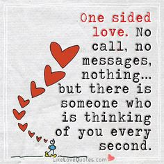 One sided love.