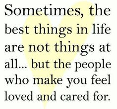 This SHOULD Say: Sometimes The Best Things In Life Are Not Things At All.