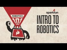 ? SparkFun Robotics 101: Intro to Robotics - YouTube (Scheduled via TrafficWonker.com)