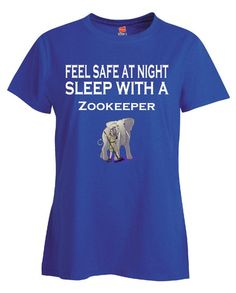 Feel Safe At Night Sleep With A Zookeeper - Ladies T Shirt