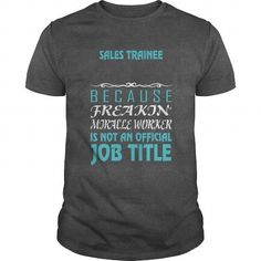 SALES TRAINEE Because Freakin' Miracle Worker Is Not An Official Job Title*** LIMITED TIME ONLY. ORDER NOW if you like, Item Not Sold Anywhere Else. Thank you! #Aviation #Friendship #Girlfriend #Victory #Youth