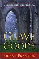 Grave Goods (Mistress of the Art of Death Series) Ariana Franklin