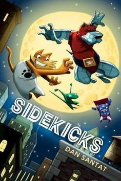Animals as super sidekicks. What could be cuter? Great for the elementary crowd.