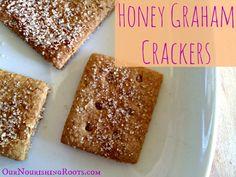 Honey Graham Crackers (whole grain, handmade, better than storebought) | OUR NOURISHING ROOTS