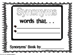 This is JUST the synonym student booklet from my unit Synonyms, Antonyms, Homophones Galore.